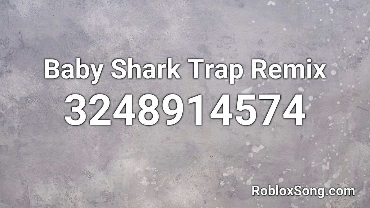 Baby Shark Trap Remix Roblox Id Roblox Music Code Youtube