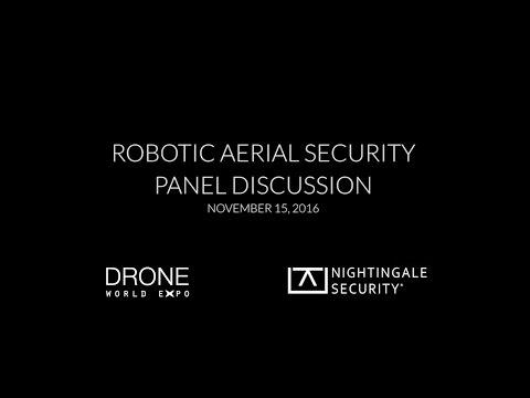 Robotic Aerial Security Panel Discussion - Nightingale Security