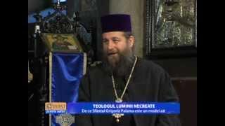 Teologul luminii necreate - De ce Sfantul Grigorie Palama este un model azi
