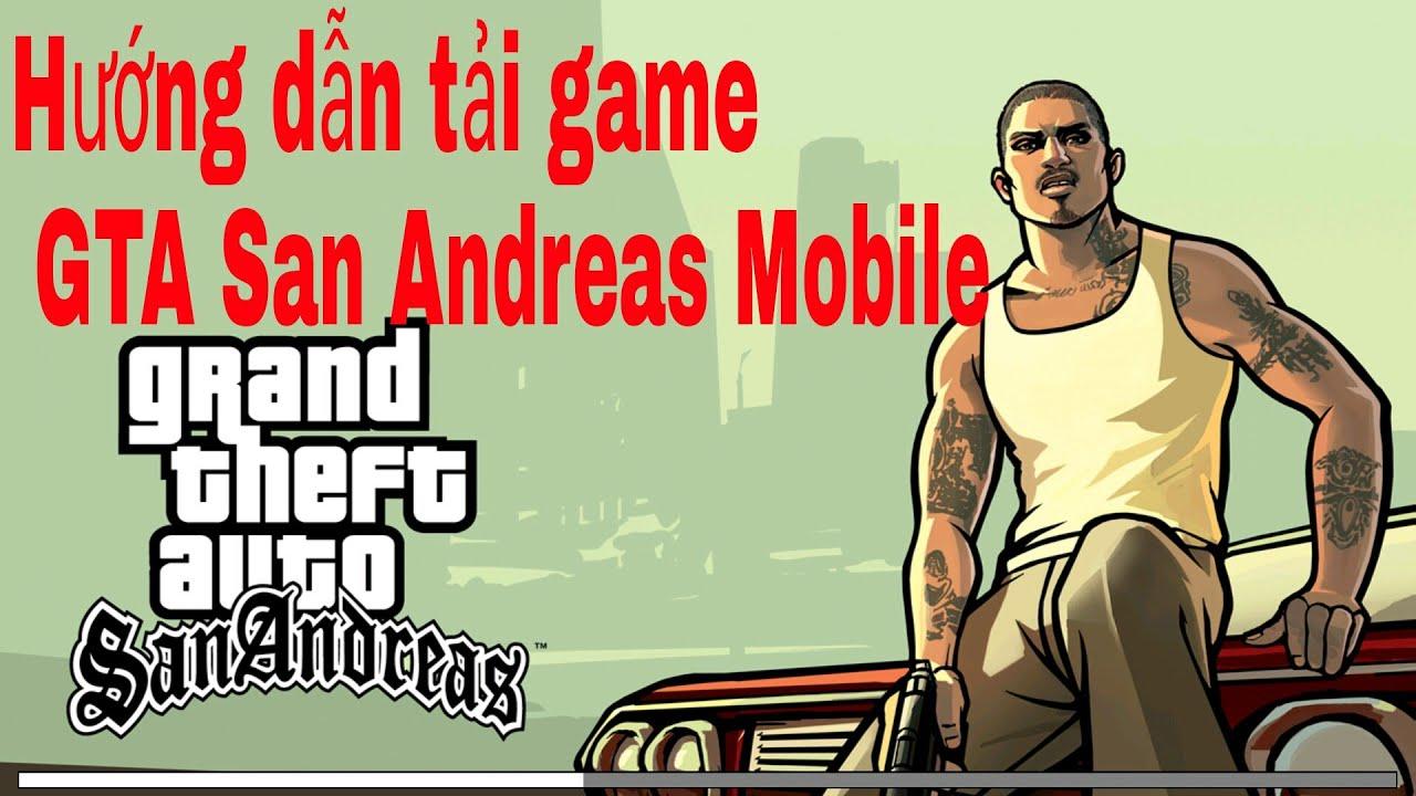 Hướng dẫn download game GTA San Andreas Mobile
