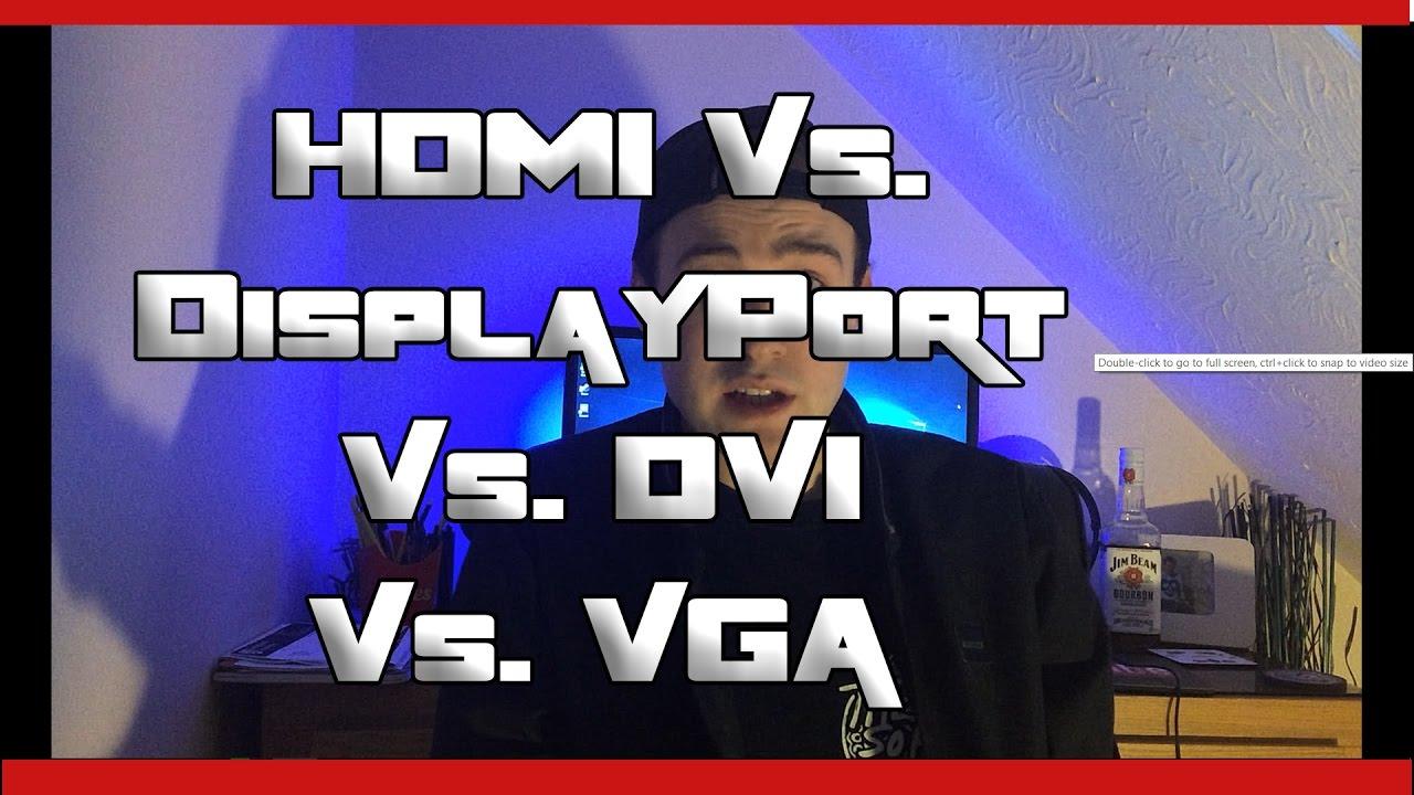 HDMI vs  DisplayPort vs  DVI vs  VGA