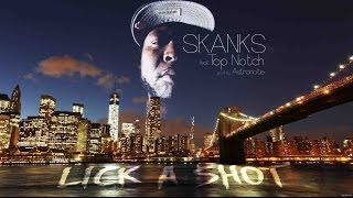 (bankai fam #5)Skanks - Lick a Shot (OFFICIAL VIDEO) feat Top Notch#9 (produced by Astronote)