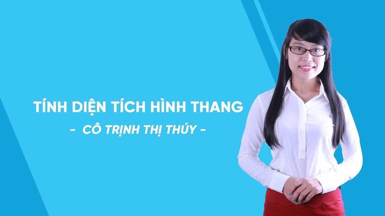 Tính diện tích hình thang – Toán lớp 8 –  Cô Trịnh Thị Thúy – HOCMAI