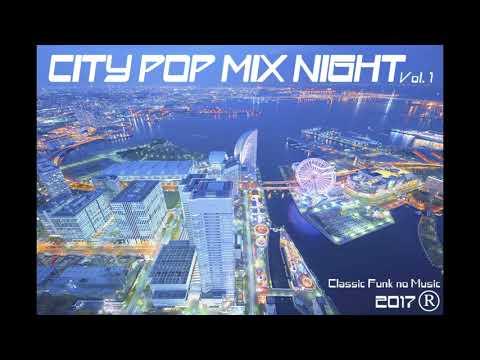 PLAYLIST:CITY POP MIX NIGHT Vol.1