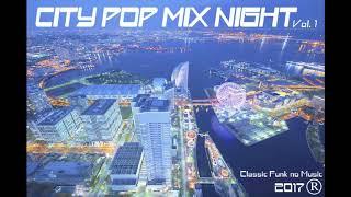 PLAYLIST:  CITY POP MIX NIGHT Vol.1