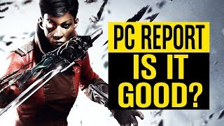 Is The New Dishonored GOOD On The PC?