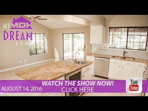 My Dream Home TV Season 2 Episode 32 | August 14, 2016 on Tucson ABC KGUN 9