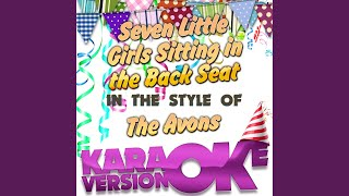 Seven Little Girls Sitting in the Back Seat (In the Style of the Avons) (Karaoke Version)