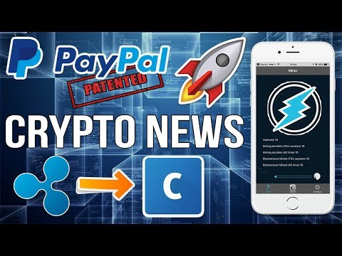 Electronuem Mobile Mining RELEASED! Coinbase Listing Ripple? Paypal Blockchain Patent? Crypto News!