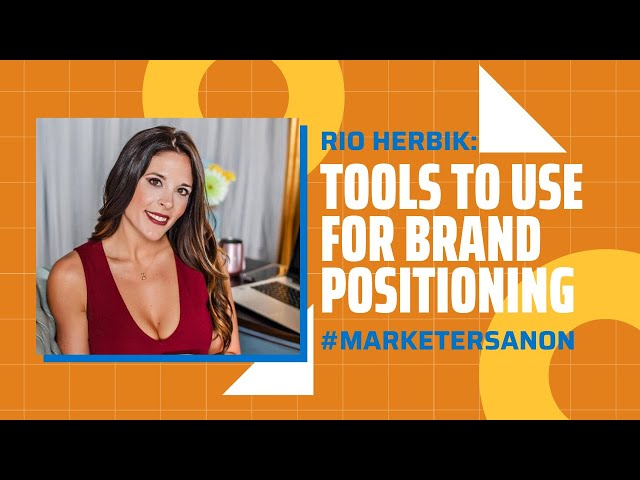 Tools You can Use in Brand Positioning - Rio Herbik