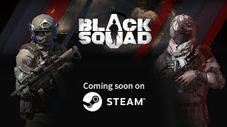 Black Squad 2017 - Multiplayer Türkçe Gameplays walkthrough [PC]Steam Part-1