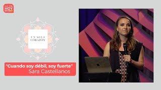 Cuando soy debil soy fuerte - Ps. Sara Castellanos