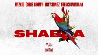 Wizkid - Shabba (Audio) ft. Chris Brown, Trey Songz, French Montana
