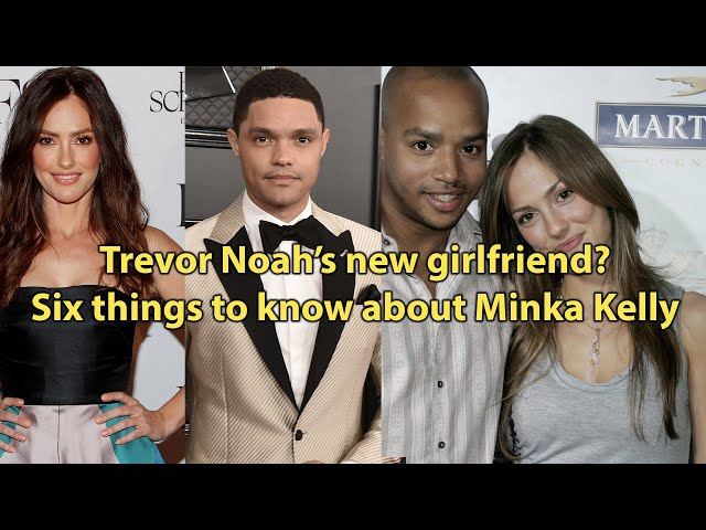 Trevor Noah's new girlfriend? Six things to know about Minka Kelly