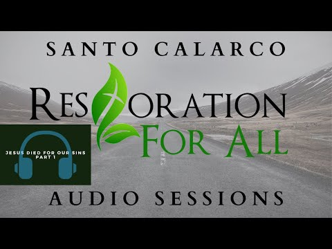 Santo Calarco - Jesus Died For Our Sins Part 1