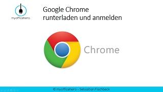 Google Chrome runterladen und anmelden