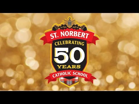 St  Norbert Catholic School | 50th Anniversary