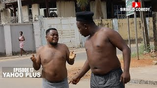 YAHOO PLUS - SIRBALO COMEDY ( EPISODE 17 )