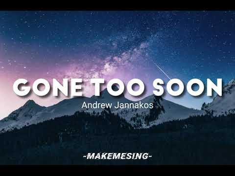 Gone Too Soon - Andrew Jannakos (Lyrics)