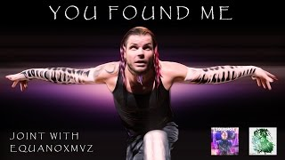 Jeff Hardy - You Found Me - HD 720 - Joint/With - EquanoxMvZ
