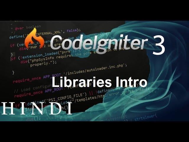 Codeigniter 3 Tutorial 9  Libraries Intro (हिन्दी)