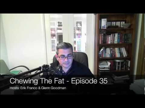 Chewing The Fat - Episode 35 - The Massive Dirt Bag Show