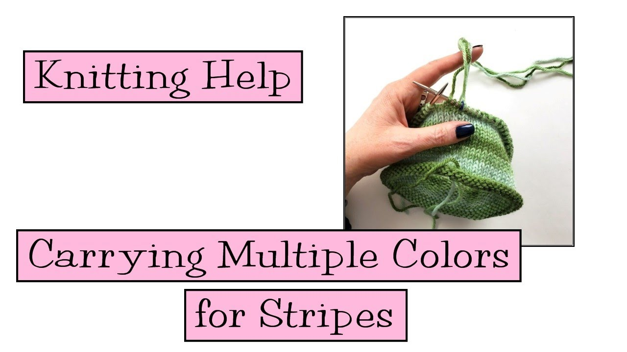 Knitting Help - Carrying Multiple Colors for Stripes
