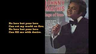 Watch Johnny Mathis No Love but Your Love video