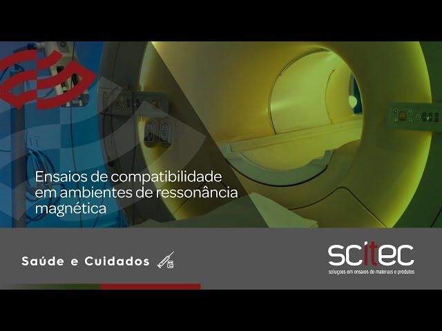 Ensaios de compatibilidade em ambientes de ressonância magnética| SCiTec