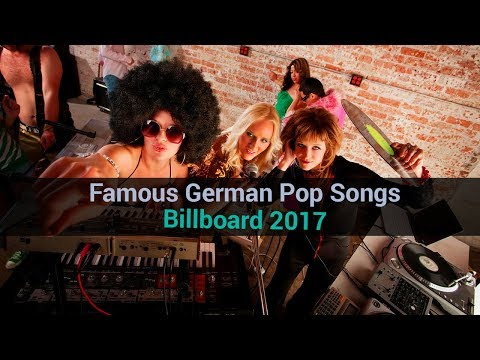 Famous German Pop Songs - Billboard 2017 । TLM