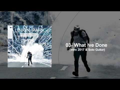 Linkin Park - What ive Done (Ext intro 2017 & Solo guitar) The Soldier 7