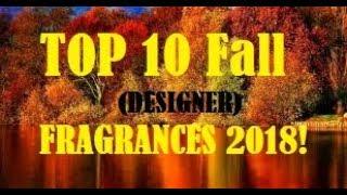 TOP 10 FALL Fragrances Colognes 2018!! (Designer)
