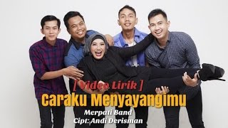 Gambar cover Merpati Band - Caraku Menyayangimu ( Video Lirik )