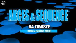 Akces - Na zawsze [Mono & Fair Play Remix]