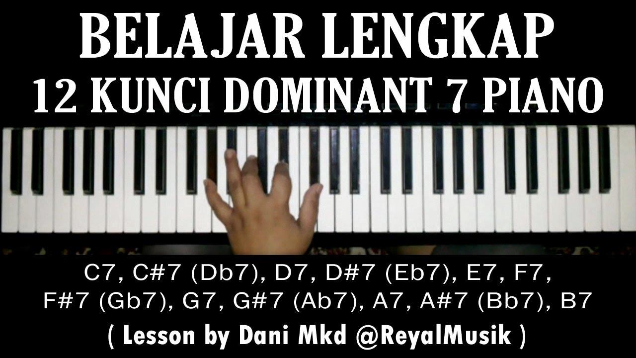 Belajar Piano Dasar 12 Kunci Chord Dominant7 C7 C 7 D7 D 7 E7 F7 F 7 G7 G 7 A7 A 7 B7 Lengkap Youtube