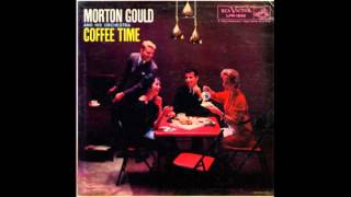 Morton Gould And His Orchestra – Coffee Time - 1958 - full album