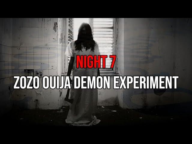 NIGHT 7: OUIJA BOARD GONE WRONG (ZoZo DEMON CAUGHT ON TAPE)