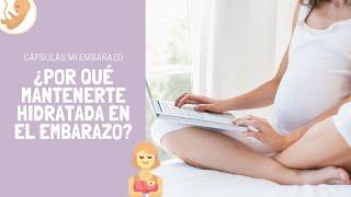 ¿Por qué mantenerte hidratada en el embarazo? | Cápsulas Mi Embarazo