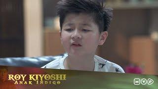 Roy Kiyoshi Anak Indigo Episode 4