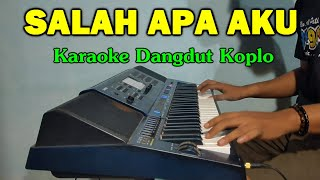 Download Lagu SALAH APA AKU Karaoke Koplo Nada Cewek Lirik Tanpa Vokal MP3