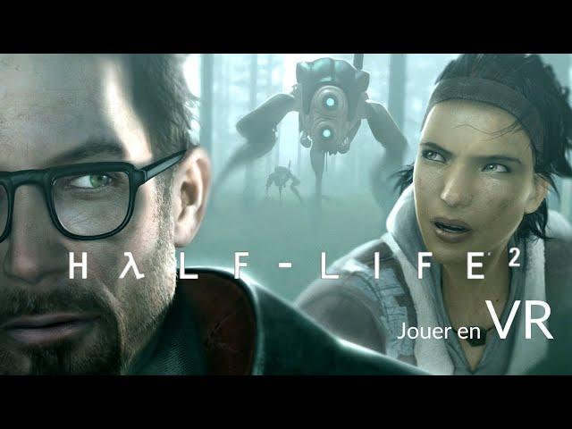 Tuto [FR] Half-Life 2 en VR avec prise en compte des contrôleurs 6DOF