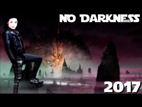 Michael Jackson - No Darkness [New Unreleased Song 2017]
