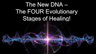 The FOUR Evolutionary Stages of Healing!