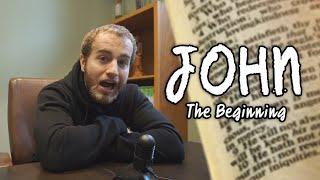 The Beginning: According to John   Reading Through the Gospel