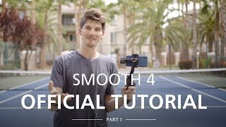 ZHIYUN Smooth 4 Official Tutorial Part I