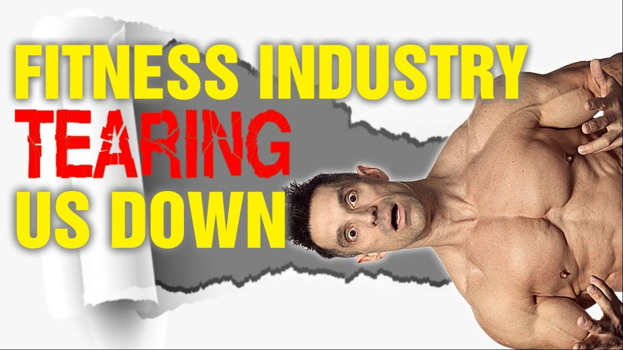The Fitness Industry Is Tearing Us Down👎