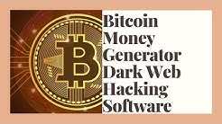 Bitcoin Money Generator Dark Web Hacking Software 2019