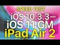 IPad Air 2 Speed Test IOS 10 3 3 Vs IOS 11 GM Build 15A372 mp3