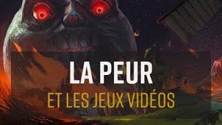 LA PEUR ET LES JEUX VIDEOS