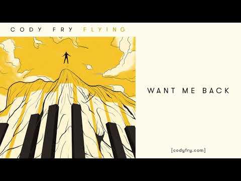 Want Me Back - Cody Fry [Audio]